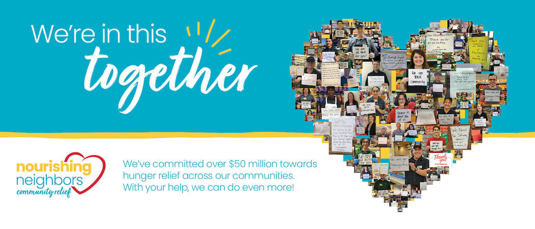 Safeway Nourishing Neighbors — We're all in this together!
